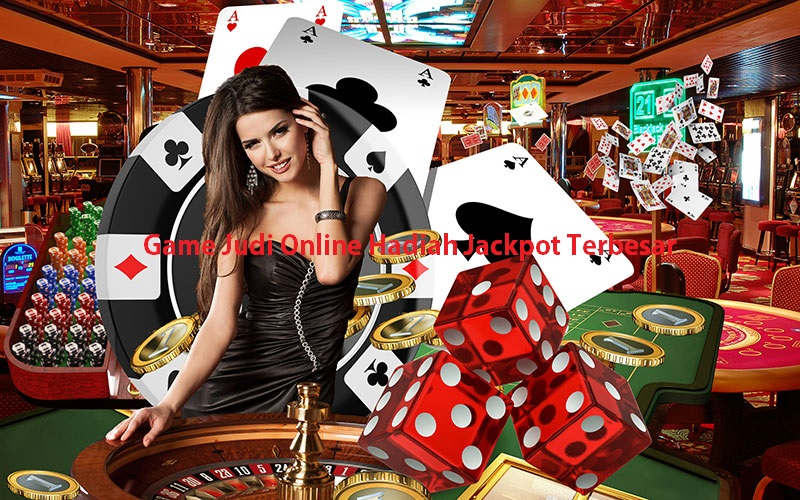 Game Judi Online Hadiah Jackpot Terbesar